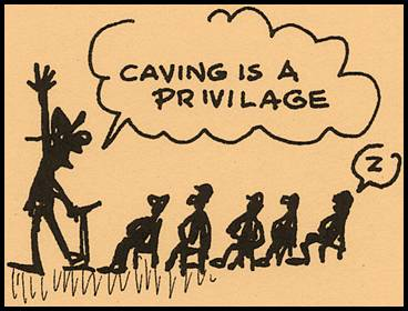 Caving is a Privilege